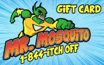 Free Gift Card from Mr. Mosquito - $75.00 Value - Good towards Seasonal Mosquito Treatment Plan
